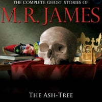 The Ash-Tree - Montague Rhodes James