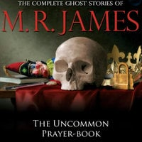 The Uncommon Prayer-Book - Montague Rhodes James