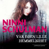 Vår egen lille hemmelighet - Ninni Schulman