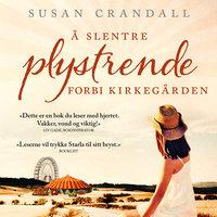 Å slentre plystrende forbi kirkegården - Susan Crandall