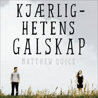 Kjærlighetens galskap - Matthew Quick