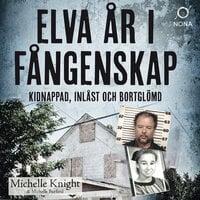 Elva år i fångenskap - Michelle Knight, Michelle Buford