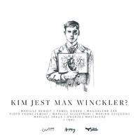 Kim jest Max Winckler? - Biały Atrament&Grupa Animusz