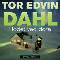 Hodet ved døra - Tor Edvin Dahl