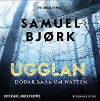 Ugglan dödar bara om natten - Samuel Bjørk