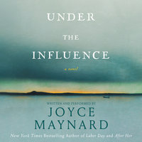 Under the Influence - Joyce Maynard