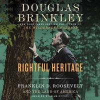Rightful Heritage - Douglas Brinkley