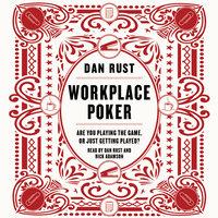 Workplace Poker - Dan Rust
