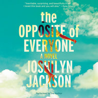 The Opposite of Everyone - Joshilyn Jackson