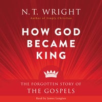 How God Became King - N.T. Wright