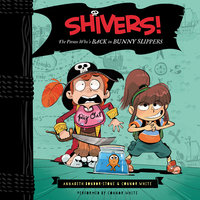 Shivers!: The Pirate Who's Back in Bunny Slippers - Connor White, Annabeth Bondor-Stone