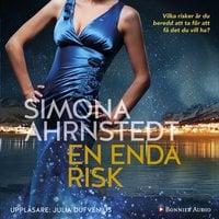 En enda risk - Simona Ahrnstedt