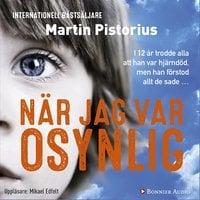 När jag var osynlig - Martin Pistorius
