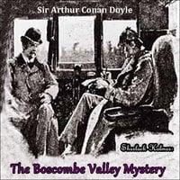 Sherlock Holmes: The Boscombe Valley Mystery - Sir Arthur Conan Doyle