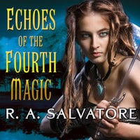 Echoes of the Fourth Magic - R.A. Salvatore