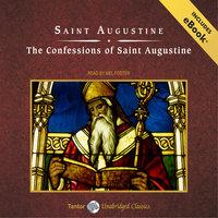 The Confessions of Saint Augustine - Saint Augustine