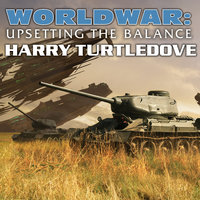 Worldwar: Upsetting the Balance - Harry Turtledove