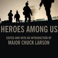 Heroes Among Us - Chuck Larson