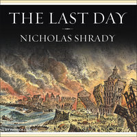 The Last Day: Wrath, Ruin, and Reason in the Great Lisbon Earthquake of 1755 - Nicholas Shrady