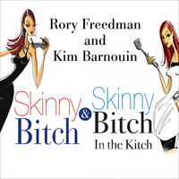 Skinny Bitch Deluxe Edition - Kim Barnouin, Rory Freedman