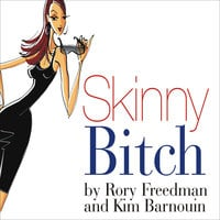 Skinny Bitch - Kim Barnouin,Rory Freedman