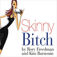 Skinny Bitch - Kim Barnouin, Rory Freedman