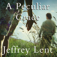 A Peculiar Grace - Jeffrey Lent