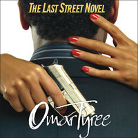 The Last Street Novel - Omar Tyree