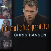 To Catch a Predator - Chris Hansen