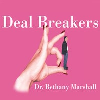 Deal Breakers: When to Work on a Relationship and When to Walk Away - Bethany Marshall
