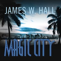 Magic City - James W. Hall