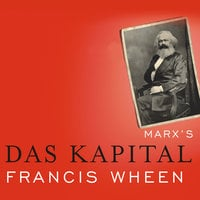Marx's Das Kapital: A Biography - Francis Wheen