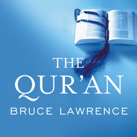 The Qur'an: A Biography - Bruce Lawrence