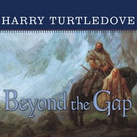 Beyond the Gap: A Novel of the Opening of the World - Harry Turtledove