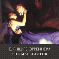 The Malefactor - E. Phillips Oppenheim