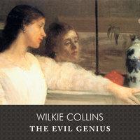 The Evil Genius - Wilkie Collins