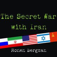 The Secret War With Iran - Ronen Bergman