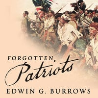 Forgotten Patriots: The Untold Story of American Prisoners During the Revolutionary War - Edwin G. Burrows