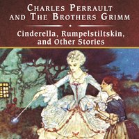 Cinderella, Rumpelstiltskin, and Other Stories - Charles Perrault, Jacob Grimm, Wilhelm Grimm
