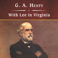 With Lee in Virginia - G.A. Henty