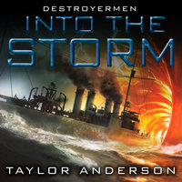 Destroyermen: Into the Storm - Taylor Anderson