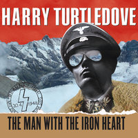 The Man with the Iron Heart - Harry Turtledove