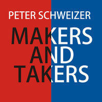 Makers and Takers - Peter Schweizer