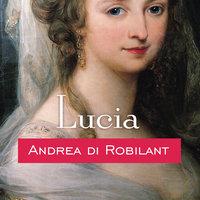 Lucia - Andrea di Robilant