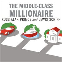 The Middle-Class Millionaire - Russ Alan Prince,Lewis Schiff