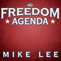 The Freedom Agenda - Mike Lee
