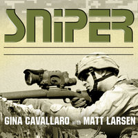 Sniper: American Single-Shot Warriors in Iraq and Afghanistan - Matt Larsen, Gina Cavallaro