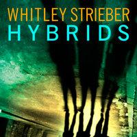 Hybrids - Whitley Strieber