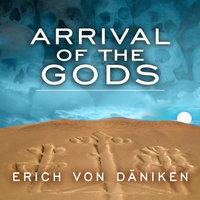 Arrival of the Gods: Revealing the Alien Landing Sites of Nazca - Erich von Däniken