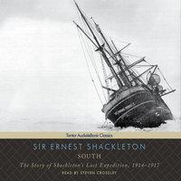 South: The Story of Shackleton's Last Expedition, 1914-1917 - Ernest Shackleton